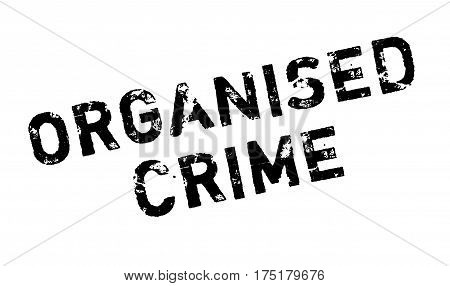 Organised Crime rubber stamp. Grunge design with dust scratches. Effects can be easily removed for a clean, crisp look. Color is easily changed.
