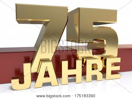 Golden digit seventy five and the word of the year. Translated from the German - years.3D illustration