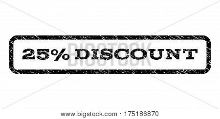 25 Percent Discount watermark stamp. Text tag inside rounded rectangle frame with grunge design style. Rubber seal stamp with dust texture. Vector black ink imprint on a white background.