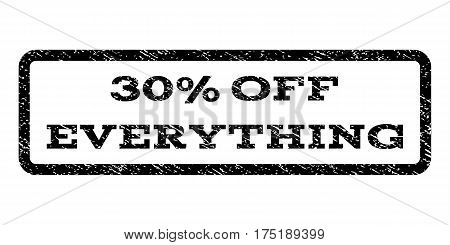 30 Percent Off Everything watermark stamp. Text caption inside rounded rectangle frame with grunge design style. Rubber seal stamp with dirty texture. Vector black ink imprint on a white background.
