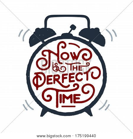 Hand drawn inspirational label with textured alarm clock vector illustration and