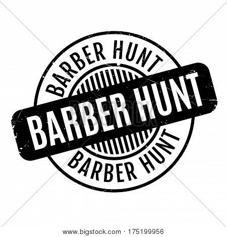 Barber Hunt rubber stamp. Grunge design with dust scratches. Effects can be easily removed for a clean, crisp look. Color is easily changed.