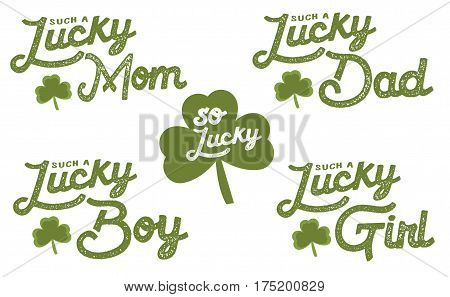 So Lucky Typographic St. Patrick's Day Vintage Lettering Set, Such a Lucky Mom, Lucky Dad, Lucky Girl, Lucky Boy (4 designs in collection) with shamrock on white background
