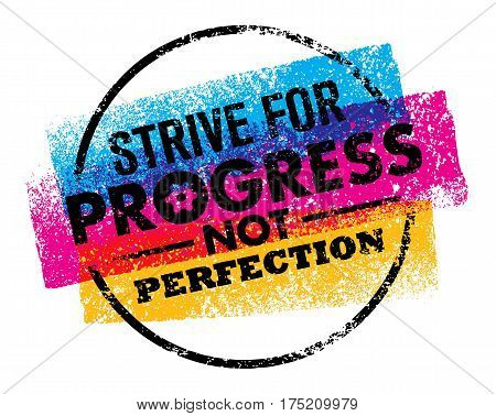Inspiring motivation quote with text Strive For Progress Not Perfection. Vector typography poster design concept.