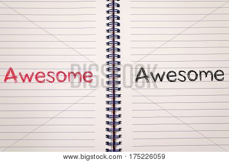 Awesome text concept write on notebook .