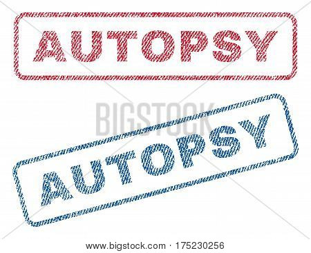 Autopsy text textile seal stamp watermarks. Blue red fabric vectorized texture. Vector caption inside rounded rectangular shape. Rubber sticker with fiber textile structure.