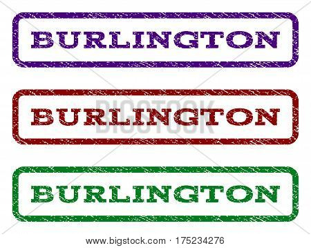 Burlington watermark stamp. Text tag inside rounded rectangle frame with grunge design style. Vector variants are indigo blue, red, green ink colors. Rubber seal stamp with scratched texture.