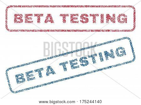 Beta Testing text textile seal stamp watermarks. Blue, red fabric vectorized texture. Vector tag inside rounded rectangular banner. Rubber sticker with fiber textile structure.