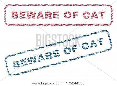 Beware Of Cat text textile seal stamp watermarks. Blue, red fabric vectorized texture. Vector caption inside rounded rectangular shape. Rubber emblem with fiber textile structure.