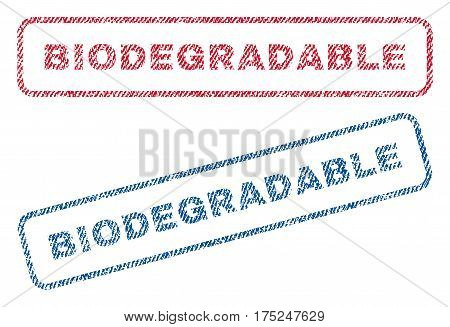 Biodegradable text textile seal stamp watermarks. Blue, red fabric vectorized texture. Vector tag inside rounded rectangular shape. Rubber sign with fiber textile structure.