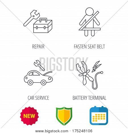 Repair, battery terminal and car service icons. Fasten seat belt linear sign. Shield protection, calendar and new tag web icons. Vector