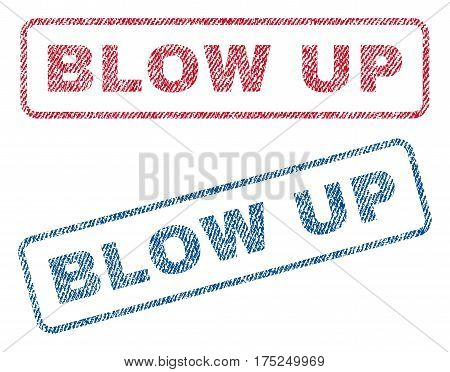 Blow Up text textile seal stamp watermarks. Blue, red fabric vectorized texture. Vector tag inside rounded rectangular shape. Rubber emblem with fiber textile structure.