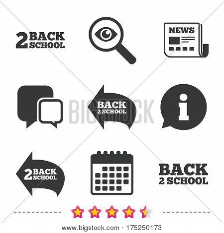 Back to school icons. Studies after the holidays signs symbols. Newspaper, information and calendar icons. Investigate magnifier, chat symbol. Vector