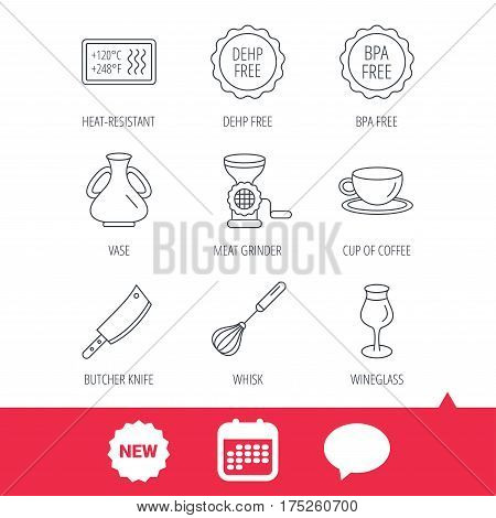 Coffee cup, butcher knife and wineglass icons. Meat grinder, whisk and vase linear signs. Heat-resistant, DEHP and BPA free icons. New tag, speech bubble and calendar web icons. Vector
