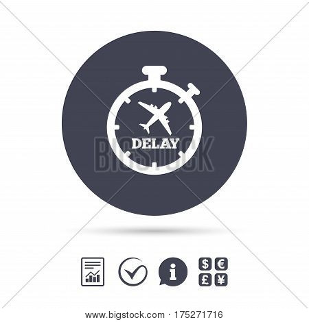 Delayed flight sign icon. Airport delay timer symbol. Airplane icon. Report document, information and check tick icons. Currency exchange. Vector
