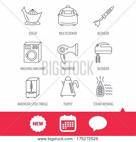 Washing machine, teapot and blender icons. Refrigerator fridge, juicer and steam ironing linear signs. Hair dryer, juicer icons. New tag, speech bubble and calendar web icons. Vector