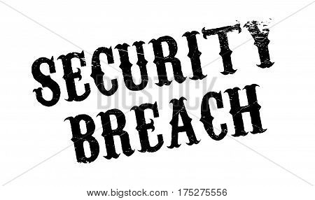 Security Breach rubber stamp. Grunge design with dust scratches. Effects can be easily removed for a clean, crisp look. Color is easily changed.