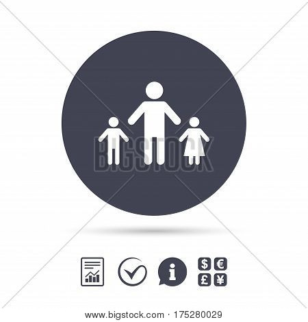 One-parent family with two children sign icon. Father with son and daughter symbol. Report document, information and check tick icons. Currency exchange. Vector