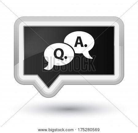Question Answer Bubble Icon Prime Black Banner Button