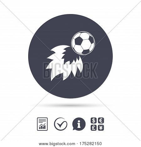 Football fireball sign icon. Soccer Sport symbol. Report document, information and check tick icons. Currency exchange. Vector