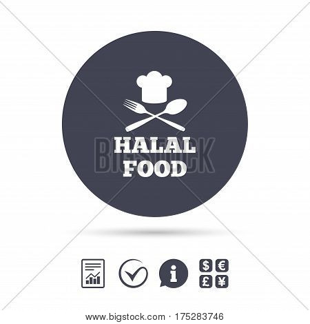 Halal food product sign icon. Chef hat with spoon and fork. Natural muslims food symbol. Report document, information and check tick icons. Currency exchange. Vector