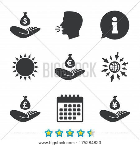 Helping hands icons. Money insurance symbols. Hand holds cash bag in Dollars, Euro, Pounds and Yen signs. Information, go to web and calendar icons. Sun and loud speak symbol. Vector