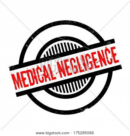 Medical Negligence rubber stamp. Grunge design with dust scratches. Effects can be easily removed for a clean, crisp look. Color is easily changed.