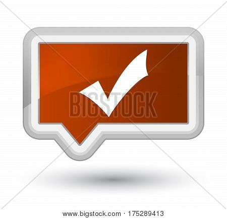 Validation Icon Prime Brown Banner Button