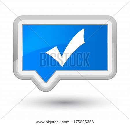 Validation Icon Prime Cyan Blue Banner Button