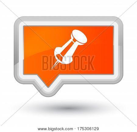 Push Pin Icon Prime Orange Banner Button