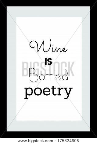 Typography food quotes for the menu. Wine is botted poetry.