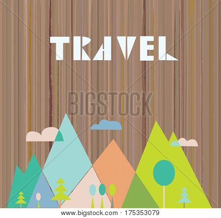 Travel card with nature and mountains on the wood texture - vector graphic illustration