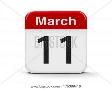 Calendar web button - The Eleventh of March three-dimensional rendering 3D illustration