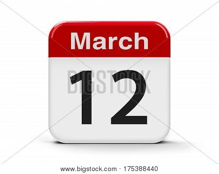Calendar web button - The Twelfth of March three-dimensional rendering 3D illustration