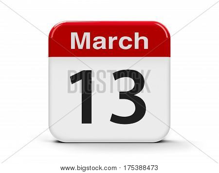 Calendar web button - The Thirteenth of March three-dimensional rendering 3D illustration