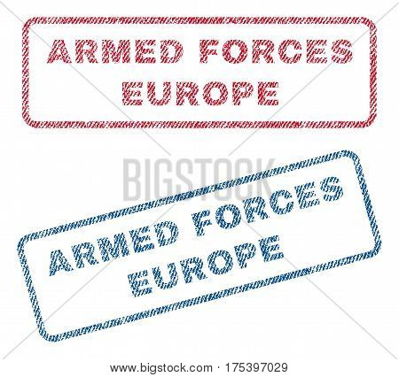 Armed Forces Europe text textile seal stamp watermarks. Blue, red fabric vectorized texture. Vector caption inside rounded rectangular banner. Rubber emblem with fiber textile structure.