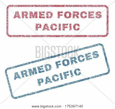 Armed Forces Pacific text textile seal stamp watermarks. Blue, red fabric vectorized texture. Vector tag inside rounded rectangular shape. Rubber emblem with fiber textile structure.