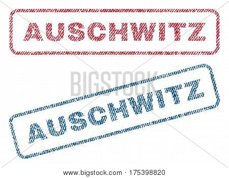 Auschwitz text textile seal stamp watermarks. Blue, red fabric vectorized texture. Vector caption inside rounded rectangular banner. Rubber sticker with fiber textile structure.
