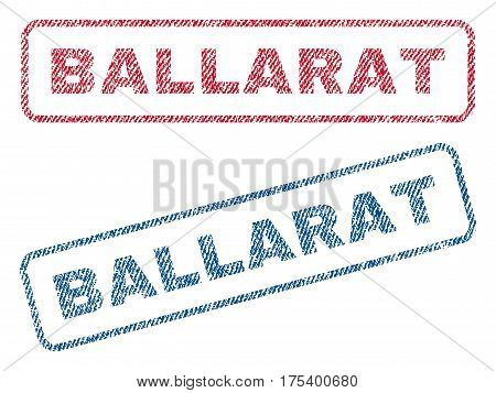 Ballarat text textile seal stamp watermarks. Blue, red fabric vectorized texture. Vector tag inside rounded rectangular banner. Rubber sticker with fiber textile structure.