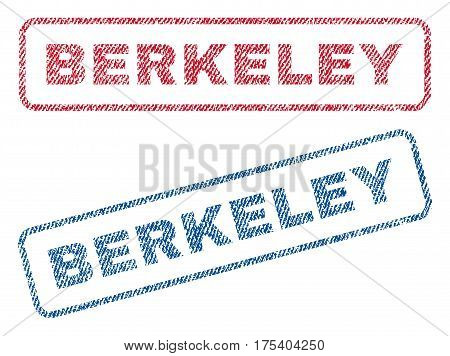 Berkeley text textile seal stamp watermarks. Blue, red fabric vectorized texture. Vector tag inside rounded rectangular shape. Rubber sign with fiber textile structure.
