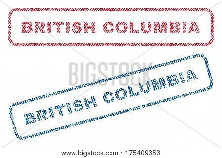 British Columbia text textile seal stamp watermarks. Blue, red fabric vectorized texture. Vector tag inside rounded rectangular banner. Rubber emblem with fiber textile structure.