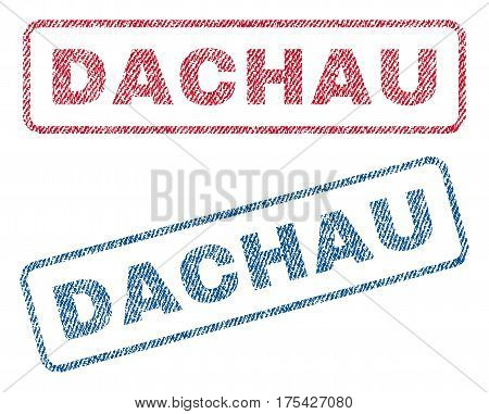 Dachau text textile seal stamp watermarks. Blue, red fabric vectorized texture. Vector caption inside rounded rectangular banner. Rubber sign with fiber textile structure.