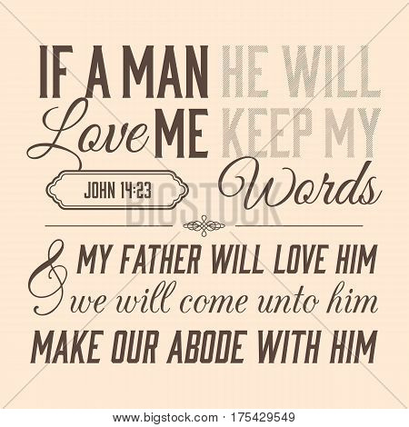 Bible verse for evangelist, from john, if a man love me he will keep my words