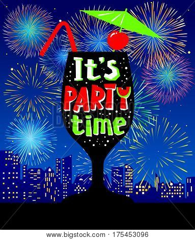Cocktail party background. Glass silhouette on the urban night landscape with city lights and holiday fireworks. It's party time lettering in cute style. Holiday party vector poster