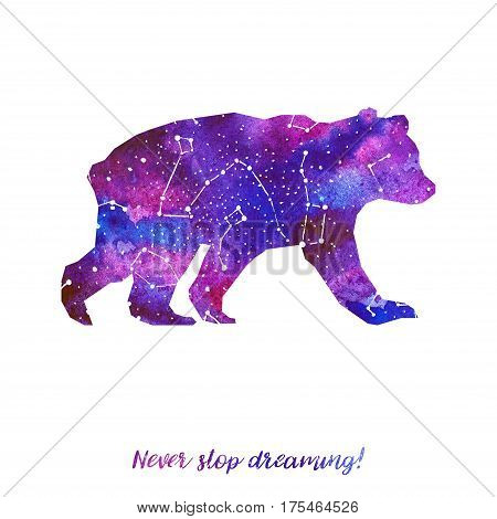 Silhouette of bear. Starry sky with different constellations. Hand draw watercolor. Card. Never stop dreaming.
