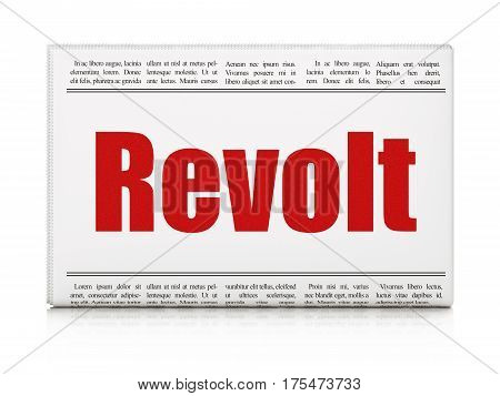 Political concept: newspaper headline Revolt on White background, 3D rendering