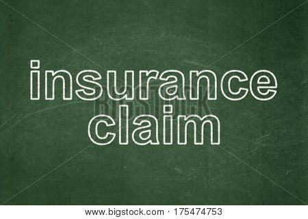 Insurance concept: text Insurance Claim on Green chalkboard background