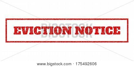 Red rubber seal stamp with Eviction Notice text. Vector caption inside rectangular frame. Grunge design and dirty texture for watermark labels. Scratched sticker.