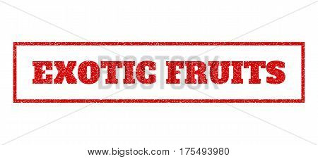 Red rubber seal stamp with Exotic Fruits text. Vector tag inside rectangular shape. Grunge design and scratched texture for watermark labels. Scratched sign.