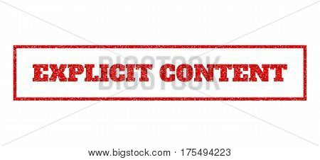 Red rubber seal stamp with Explicit Content text. Vector tag inside rectangular banner. Grunge design and unclean texture for watermark labels. Scratched sticker.
